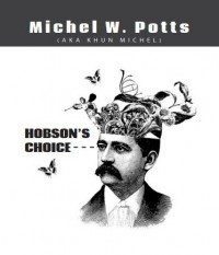 Hobson's Choice By Michel W. Potts