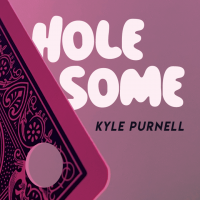 Hole-Some by Kyle Purnell (Instant Download)