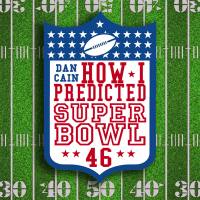 How I predicted Super Bowl 46 by Dan Cain (Instant Download)