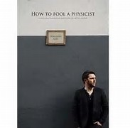 How to Fool a Physicist by Benjamin Earl