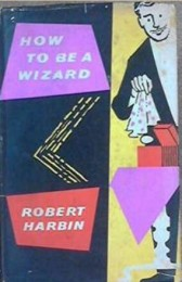 How to be a Wizard By Robert Harbin