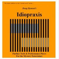 Idiopraxis by Doug Dyment