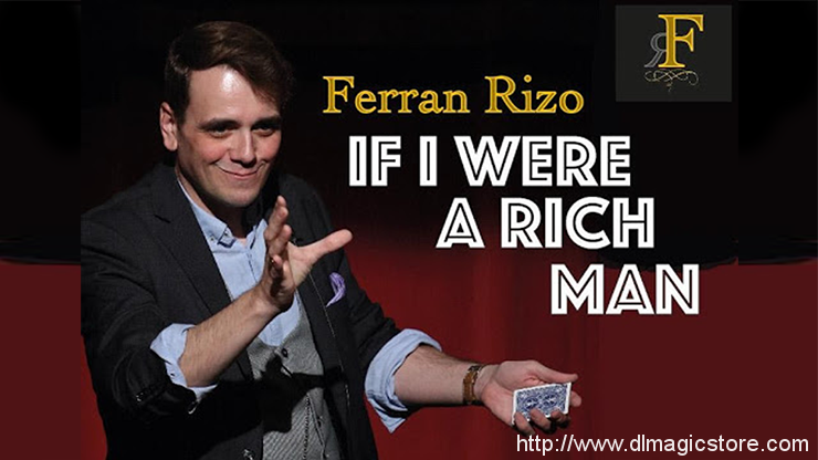 If I were I Rich Man by Ferran Rizo