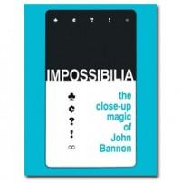 Impossibilia – The Close-Up Magic of John Bannon