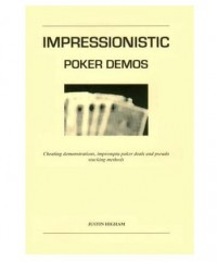 Impressionistic Poker Demos by Justin Higham