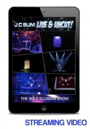 J C SUM LIVE & UNCUT! THE SOLO ILLUSION SHOW