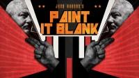 John Bannon's PAINT IT BLANK