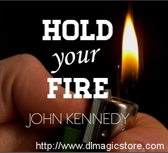 Hold Your Fire by John Kennedy