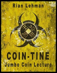 Coin-tine:Jumbo Coin Lecture by Rian Lehman