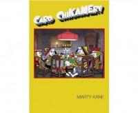 Kane, Marty – Card ChiKanery (NEW)