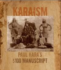 Karaism $100 Manuscript By Paul Kara
