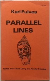 Karl Fulves – Parallel Lines (Notes and Tricks Using the Parallel Principle)