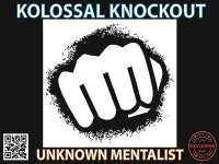 Kolossal Knockout by Unknown Mentalist