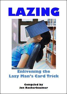 Lazing: Lazy Man's Card Trick by Jon Racherbaumer