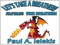 Let's Take A Breather by Paul A. Lelekis