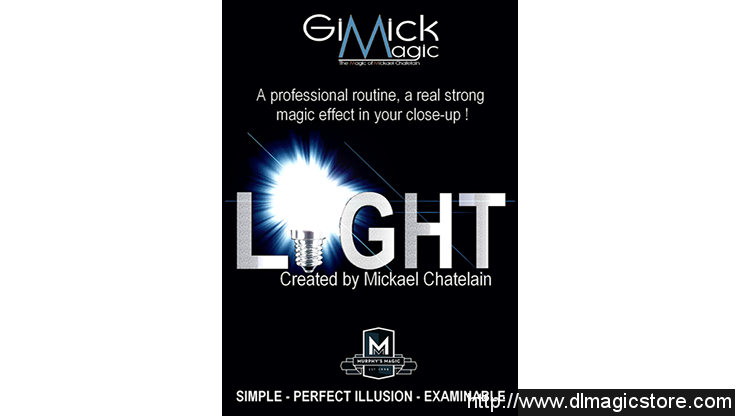 Light by Mickael Chatelain (Gimmick Not included)