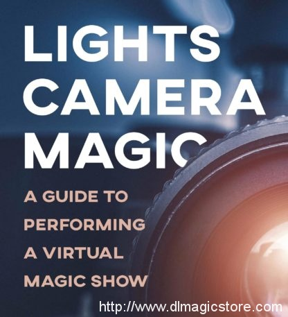 Lights Camera Magic by Danny Orleans, Chris Michael and Zach Alexander