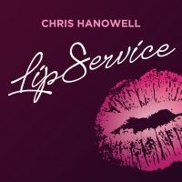 Lip Service by Chris Hanowell (Instant Download)