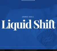 Liquid Shift by Jamie Hall