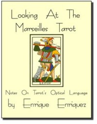 Looking At The Marseilles Tarot by Enrique Enriquez