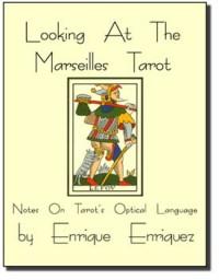 Looking At The Marseilles Tarot by Enrique Enriquez
