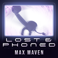 Lost & Phoned by Max Maven (Instant Download)