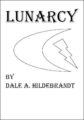 Lunarcy by Dale A. Hildebrandt
