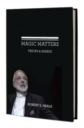 MAGIC MATTERS BY ROBERT NEALE