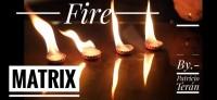 MATRIX FIRE by Patricio Teran (Instant Download)