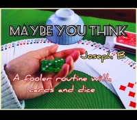 MAYBE YOU THINK By Joseph B. (Instant Download)