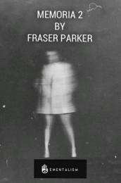 MEMORIA 2 BY FRASER PARKER (INSTANT DOWNLOAD)