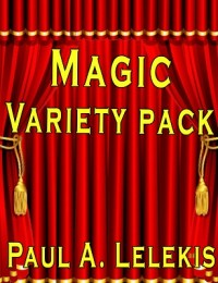 Magic Variety Pack by Paul A. Lelekis