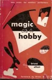 Magic as a Hobby by Bruce Elliott