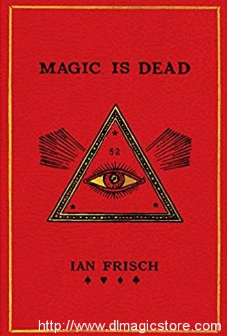Magic is dead By Ian Frisch
