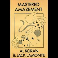Mastered Amazement by Al Koran & Jack Lamonte