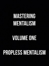 Mastering Mentalism Volume 1 Propless by Sam Wooding (Instant Download)