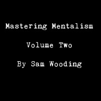 Mastering Mentalism Volume 2 Billets by Sam Wooding (Instant Download)