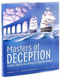 Masters of Deception Escher, Dali and the Artists of Optical Illusion  by Al Seckel