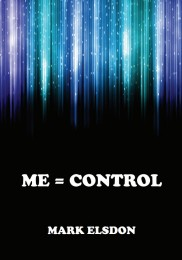 Me=Control by Mark Elsdon