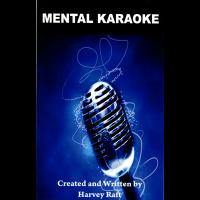 Mental Karaoke by Harvey Raft
