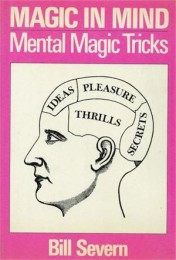 Magic in Mind: Mental Magic Tricks by Bill Severn