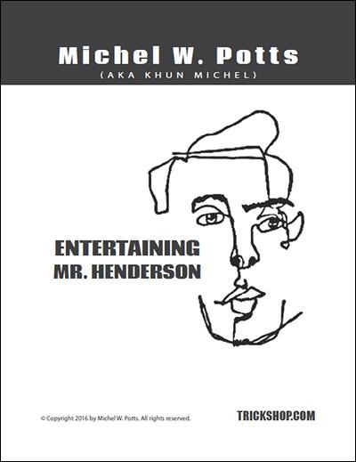 Michel W. Potts (Khun Michel) – Entertaining Mister Hendersone