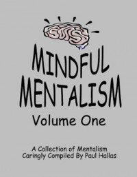 Mindful Mentalism Volume 1 by Paul Hallas