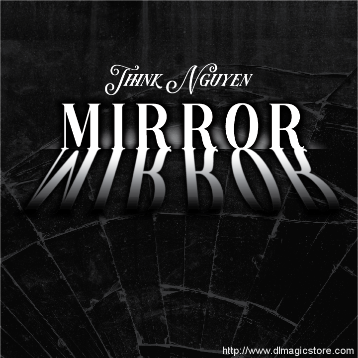 Mirror Mirror by Think Nguyen (Instant Download)