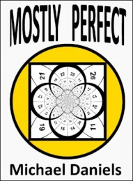 Mostly Perfect by Michael Daniels