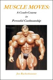 Muscle Moves: A Crash-Course in Powerful Cardmanship by Jon Racherbaumer