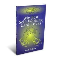 My Best Self-Working Card Tricks by Karl Fulves