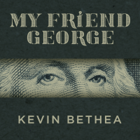 My Friend George by Kevin Bethea (Instant Download)