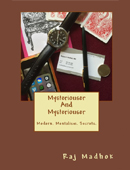 Mysteriouser and Mysteriouser By Raj Madhok