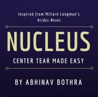 NUCLEUS: Center-Tear Made Easy by Abhinav Bothra